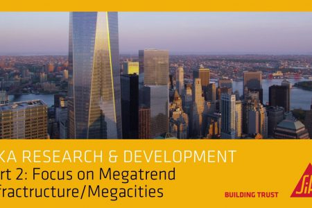 SIKA R&D – PART 2 – MEGACITIES
